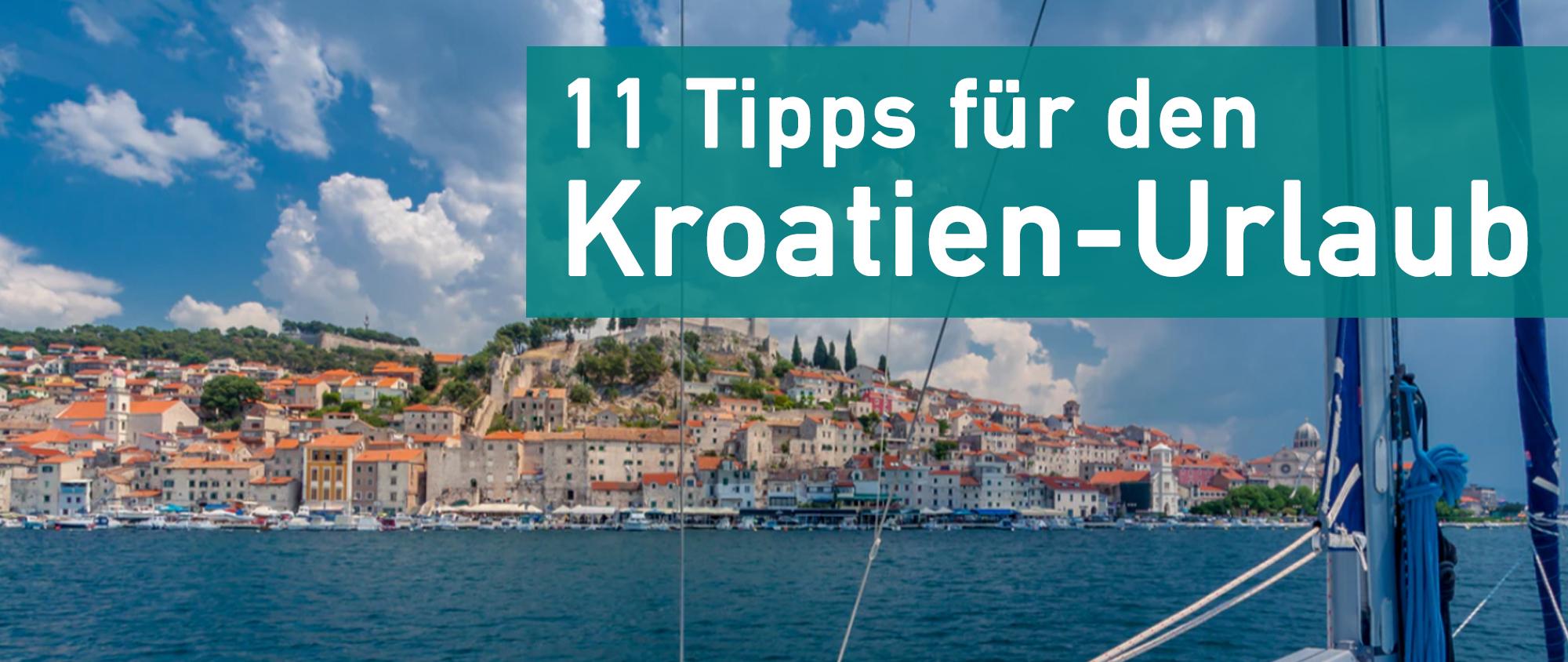 Tipps für den Kroatien-Urlaub